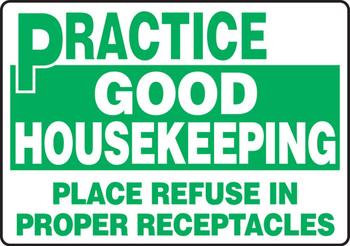 Practice Good Housekeeping Place Refuse In Proper Receptacles