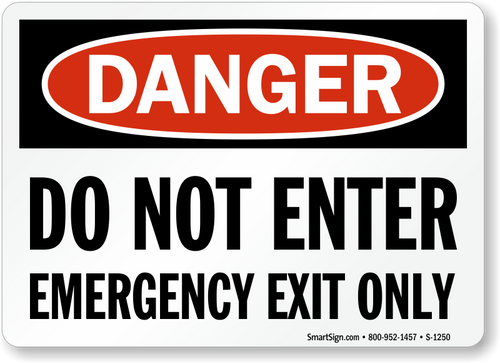 Danger - Do Not Enter Emergency Exit Only - Re-Plastic - 7'' X 10''