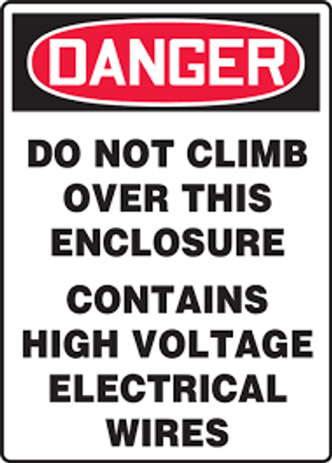 Danger - Do Not Climb Over This Enclosure Contains High Voltage Electrical Wires - Adhesive Dura-Vinyl - 14'' X 10''