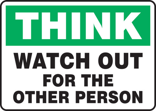 Think - Watch Out For The Other Person - Dura-Plastic - 10'' X 14''