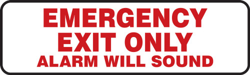 Emergency Exit Only Alarm Will Sound - Plastic - 3'' X 10''
