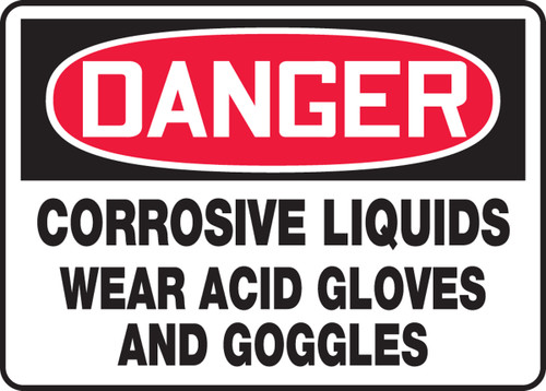 Danger - Corrosive Liquids Wear Acid Gloves And Goggles - Plastic - 7'' X 10''