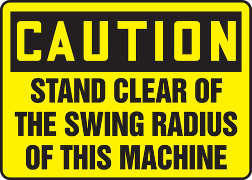 Caution - Stand Clear Of The Swing Radius Of This Machine