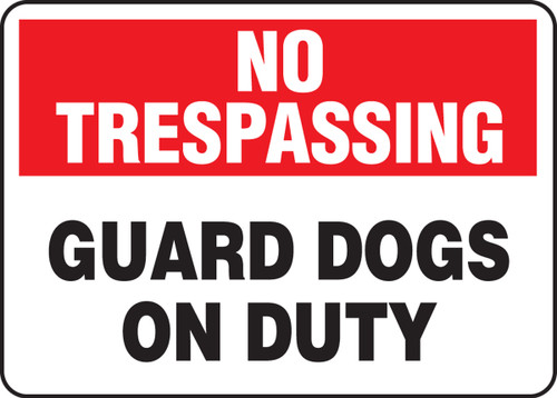 No Trespassing - Guard Dogs On Duty