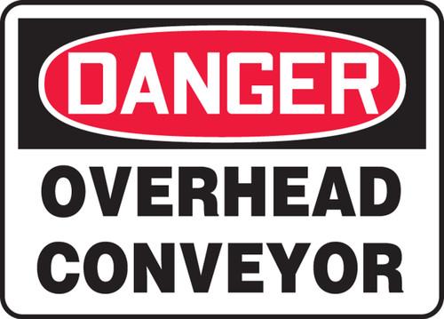 Danger - Overhead Conveyor - Adhesive Dura-Vinyl - 7'' X 10''