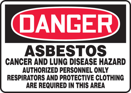Danger - Asbestos Cancer And Lung Disease Hazard Authorized Personnel Only Respirators And Protective Clothing Are Required In This Area - Dura-Plastic - 10'' X 14''