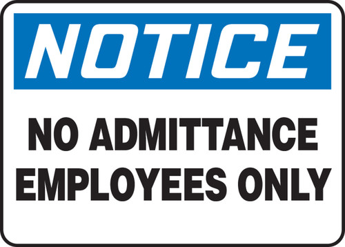 Notice - No Admittance Employees Only - Dura-Plastic - 10'' X 14''