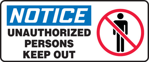 Notice - Unauthorized Persons Keep Out (W/Graphic) - Plastic - 7'' X 17''