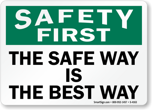 Safety First The Safe Way Is The Best Way (W/Graphic) - Plastic - 10'' X 14''