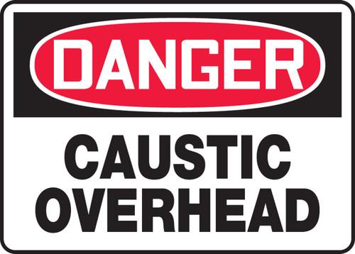 Danger - Caustic Overhead - Adhesive Vinyl - 10'' X 14''