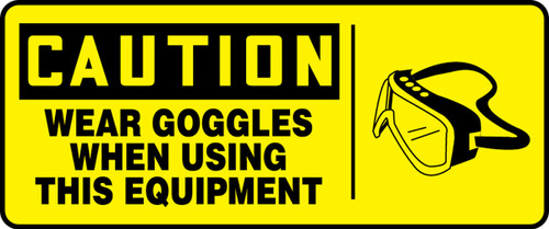 Caution - Wear Goggles When Using This Equipment (W/Graphic) - Adhesive Vinyl - 7'' X 17''