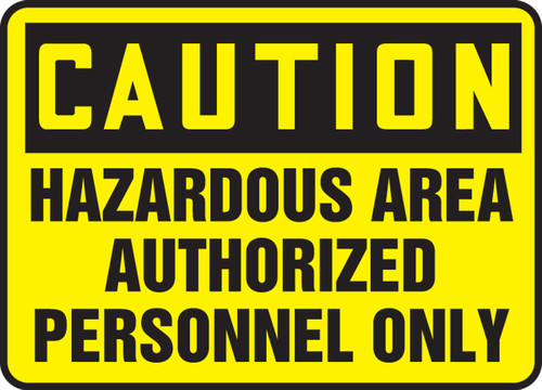 Caution - Hazardous Area Authorized Personnel Only - Dura-Plastic - 14'' X 20''