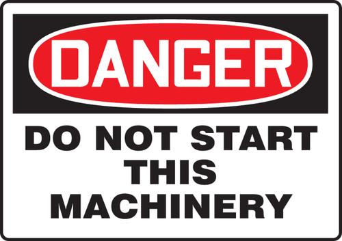 Danger - Do Not Start This Machinery - Adhesive Dura-Vinyl - 7'' X 10''