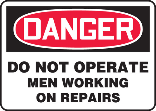 Danger - Do Not Operate Men Working On Repairs - Plastic - 10'' X 14''