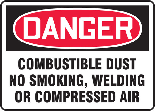 Danger - Danger Combustible Dust No Smoking, Welding Or Compressed Air - Adhesive Vinyl - 7'' X 10''