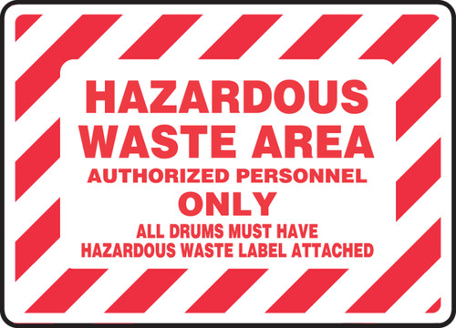 Hazardous Waste Area Authorized Personnel Only All Drums Must Have Hazardous Waste Label Attached - Adhesive Dura-Vinyl - 7'' X 10''