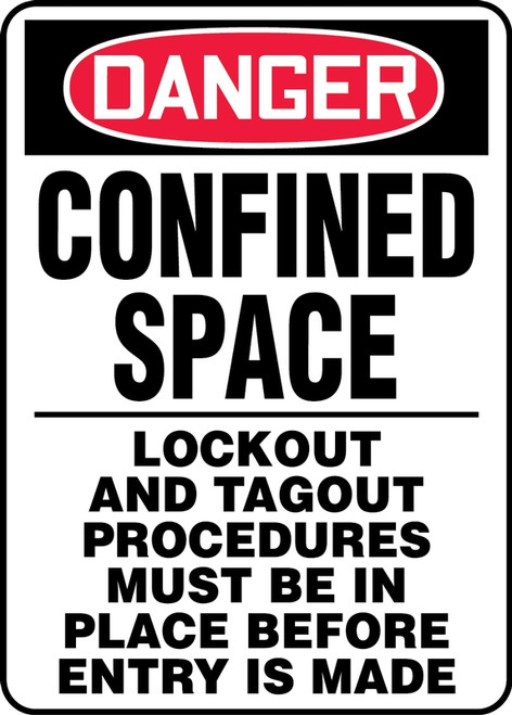 Danger - Confined Space Lockout And Tagout Procedures Must Be In Place Before Entry Is Made - Plastic - 14'' X 10''
