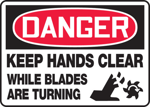 Danger - Keep Hands Clear While Blades Are Turning Sign