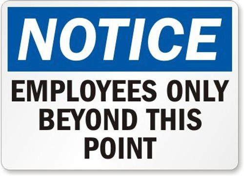 Notice - Employees Only Beyond This Point - Re-Plastic - 7'' X 10''