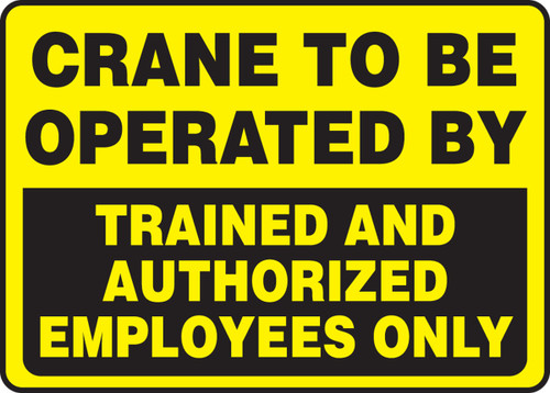 Crane To Be Operated By Trained And Authorized Employees Only