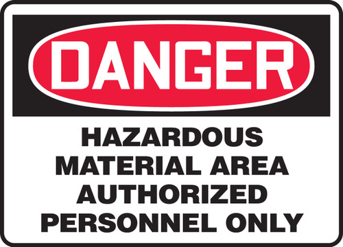 Danger - Hazardous Material Area Authorized Personnel Only - .040 Aluminum - 10'' X 14''