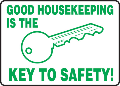 Good housekeeping is the key to safety sign MHSK962