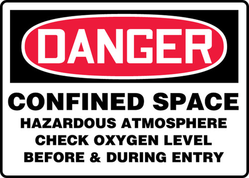 Danger - Confined Space Hazardous Atmosphere Check Oxygen Level Before & During Entry - Re-Plastic - 7'' X 10''