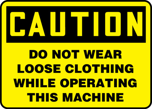 Caution - Do Not Wear Loose Clothing While Operating This Machine - Adhesive Vinyl - 10'' X 14''