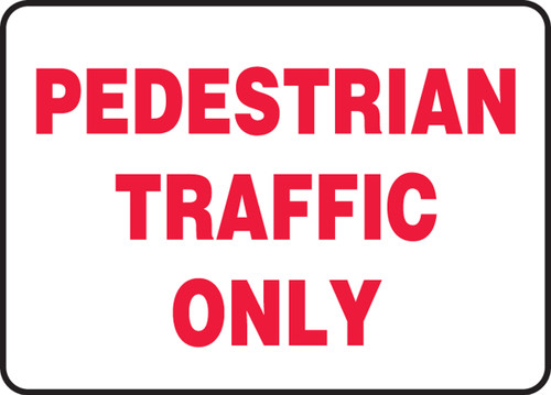 Pedestrian Traffic Only - Dura-Plastic - 14'' X 20''