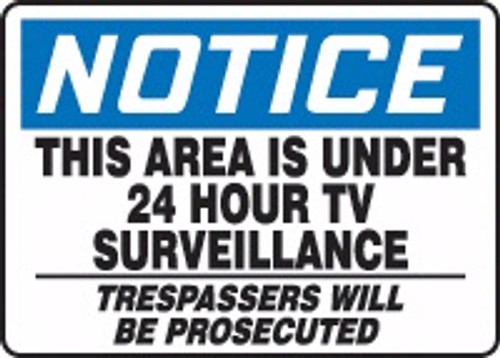 Notice - This Area Is Under 24 Hour Tv Surveillance Trespassers Will Be Prosecuted