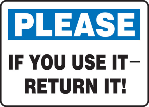 Please If You Use It - Return It! - Aluma-Lite - 10'' X 14''