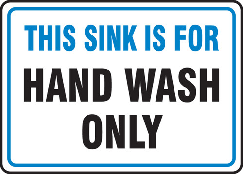 This Sink Is For Hand Wash Only - Adhesive Dura-Vinyl - 7'' X 10''
