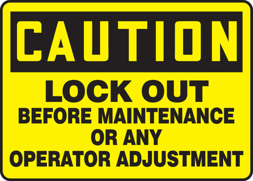 Lock Out Before Maintenance Or Any Operator Adjustment