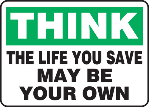 Think - The Life You Save May Be Your Own