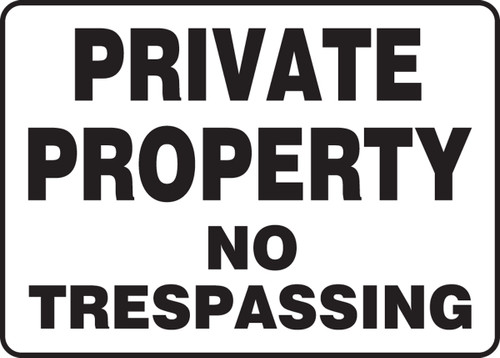 Private Property No Trespassing - Adhesive Dura-Vinyl - 7'' X 10''