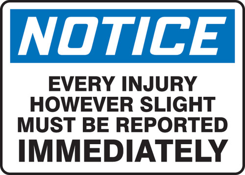 Notice - Every Injury However Slight Must Be Reported Immediately - Plastic - 10'' X 14''
