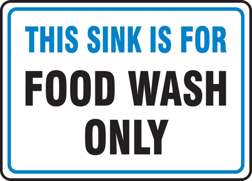 This Sink Is For Food Wash Only - Adhesive Dura-Vinyl - 7'' X 10''