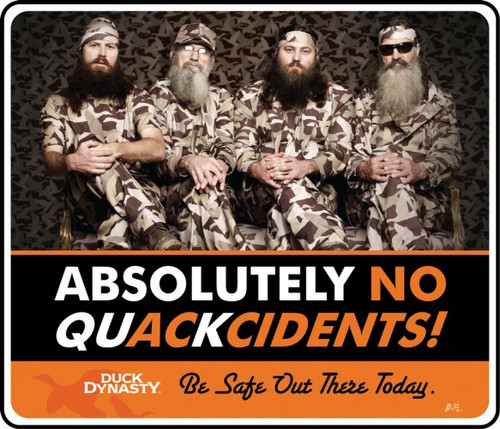 DUCK DYNASTY® MOTIVATIONAL SIGN NO QUACKCIDENTS