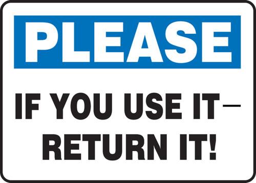 Please If You Use It - Return It! - Adhesive Dura-Vinyl - 10'' X 14''
