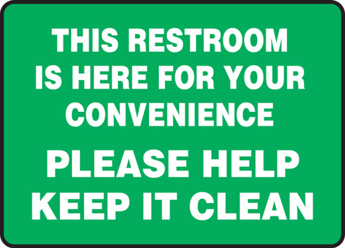 This Restroom Is Here For Your Convenience Please Help Keep It Clean