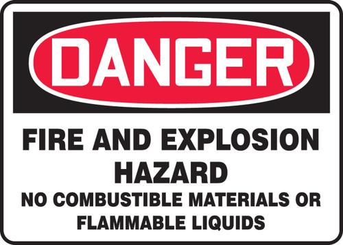 Danger - Danger Fire And Explosion Hazard No Combustible Materials Or Flammable Liquids - Dura-Fiberglass - 7'' X 10''