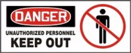 Danger - Unauthorized Personnel Keep Out Sign