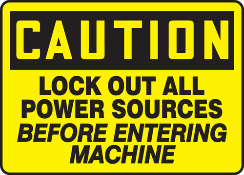Lock Out All Power Sources Before Entering Machine