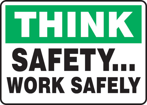Think - Safety... Work Safely - Re-Plastic - 10'' X 14''