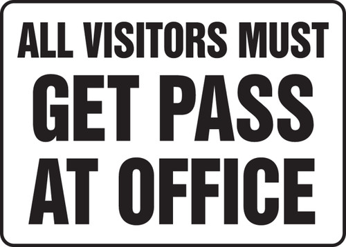 All Visitors Must Get Pass At Office - Plastic - 12'' X 18''