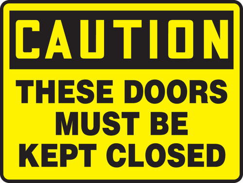 Caution - These Doors Must Be Kept Closed