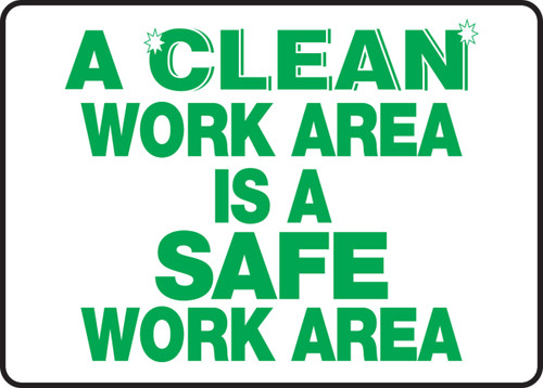 A Clean Work Area Is A Safe Work Area