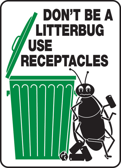 Don;t Be A Litterbug Use Receptacles Sign MHSK506