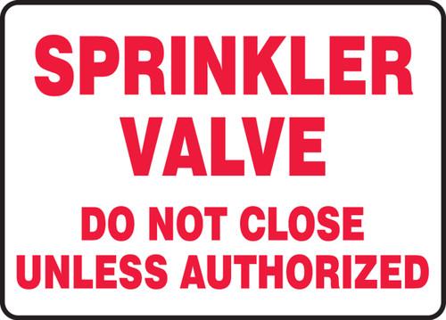 Sprinkler Valve Do Not Close Unless Authorized - .040 Aluminum - 7'' X 10''