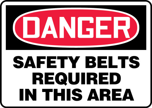 Danger - Safety Belts Required In This Area